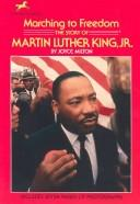 Cover of: Marching to freedom: the story of Martin Luther King, Jr.