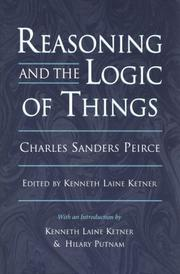 Cover of: Reasoning and the Logic of Things: The Cambridge Conferences Lectures of 1898