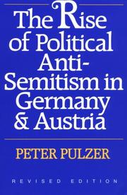The rise of political anti-semitism in Germany & Austria by Peter G. J. Pulzer