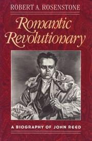 Romantic revolutionary by Robert A. Rosenstone