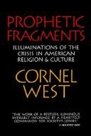Cover of: Prophetic fragments: Illuminations of the Crisis in American Religion and Culture
