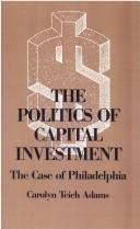 Cover of: The politics of capital investment