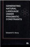 Cover of: Generating natural language under pragmatic constraints | Eduard H. Hovy