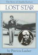 Cover of: Lost star: the story of Amelia Earhart