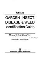 Cover of: Rodale's garden insect, disease & weed identification guide