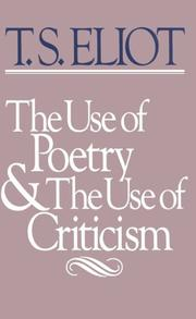 Cover of: The use of poetry and the use of criticism: studies in the relation of criticism to poetry in England