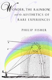 Wonder, the rainbow, and the aesthetics of rare experiences by Philip Fisher