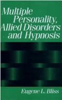 Cover of: Multiple personality, allied disorders, and hypnosis | Eugene L. Bliss