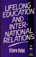 Cover of: Lifelong education and international relations | Ettore Gelpi