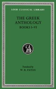 Cover of: Greek Anthology, I, Book 1: Christian Epigrams. Book 2: Christodorus of Thebes in Egypt. Book 3: The Cyzicene Epigrams. Book 4