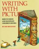 Cover of: Writing with pictures: how to write and illustrate children's books