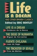 Cover of: Life is a dream, and other Spanish classics