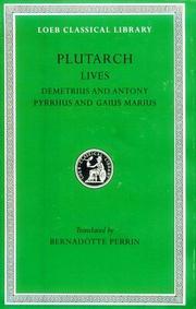 Cover of: Plutarch Lives, IX, Demetrius and Antony. Pyrrhus and Gaius Marius (Loeb Classical Library) | Plutarch