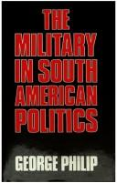 Cover of: The military in South American politics | George D. E. Philip