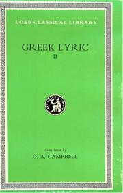 Cover of: Greek Lyric II: Anacreon, Anacreontea, Choral Lyric from Olympis to Alcman (Loeb Classical Library No. 143)