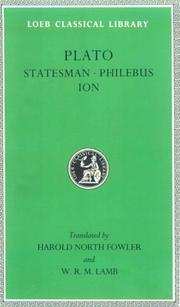 Cover of: The statesman ; Philebus, with an English translation by Harold N. Fowler ; Ion, [with an English translation] by W. R. M. Lamb