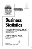 Cover of: Business statistics | Douglas Downing