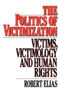 Cover of: The politics of victimization | Robert Elias