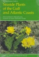 Cover of: The Smithsonian guide to seaside plants of the Gulf and Atlantic coasts from Louisiana to Massachusetts, exclusive of lower peninsular Florida