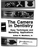 Cover of: The camera in dentistry | Arthur K. Weathers