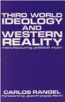 Cover of: Third world ideology and Western reality | Carlos Rangel