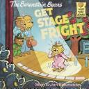 Cover of: The Berenstain bears get stage fright