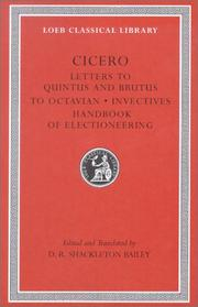 Cover of: Letters to Quintus and Brutus ; Letter fragments ; Letter to Octavian ; Invectives ; Handbook of electioneering by Cicero