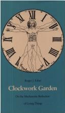 Cover of: Clockwork garden | Roger J. Faber