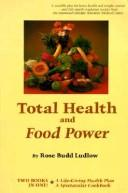 Cover of: Total health and food power | Rose Budd Ludlow