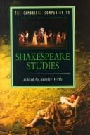 Cover of: The Cambridge companion to Shakespeare studies | edited by Stanley Wells.
