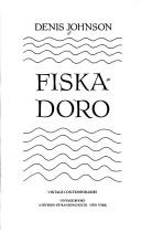 Cover of: Fiskadoro | Denis Johnson