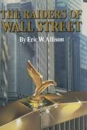 Cover of: The raiders of Wall Street