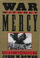 Cover of: War without mercy | John W. Dower