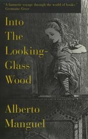 Cover of: Into the looking-glass wood: Essays on Words and the World