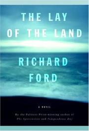 Cover of: The Lay of the Land | Richard Ford