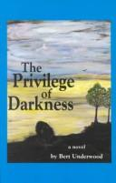Cover of: The privilege of darkness