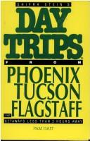 Shifra Stein's day trips from Greater Phoenix, Tucson, and Flagstaff by Pam Hait