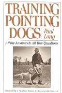 Cover of: Training pointing dogs | Paul Long
