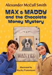 Cover of: Max and Maddy and the Chocolate Money Mystery | Alexander McCall Smith