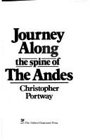 Cover of: Journey along the spine of the Andes | Christopher Portway