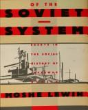 Cover of: The making of the Soviet system | Moshe Lewin