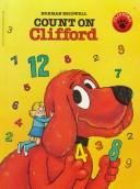 Cover of: Count On Clifford (Clifford the Big Red Dog) | Norman Bridwell