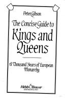 Cover of: The concise guide to kings and queens | Gibson, Peter