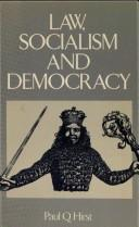 Cover of: Law, socialism, and democracy | Hirst, Paul Q.