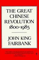 Cover of: The great Chinese revolution, 1800-1985