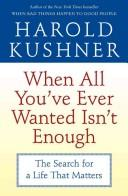 When all you've ever wanted isn't enough by Harold S. Kushner
