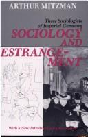 Cover of: Sociology and estrangement