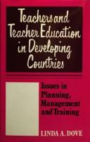 Cover of: Teachers and teacher education in developing countries