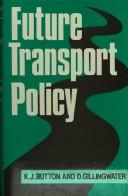 Cover of: Future transport policy | Kenneth John Button