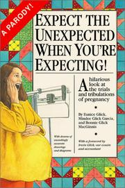 Cover of: Expect the unexpected when you're expecting!